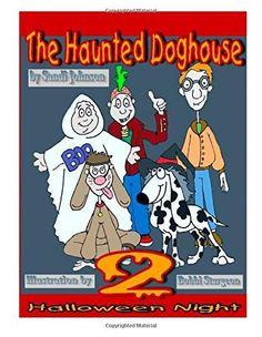 The Haunted Doghouse -  Book 2: Halloween Night (Volume 2), http://www.amazon.com/dp/1502533316/ref=cm_sw_r_pi_awdm_0qafwb1JSFRA4