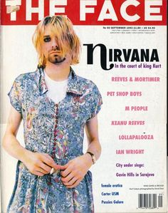 "- The Face Magazine cover ""Kurt Cobain"", Photo by David Sims / Volume 1 Nº September, Androgynous Fashion, Androgyny, The Face Magazine, Punk Magazine, Ian Wright, Kurt And Courtney, Hip Hop, Donald Cobain, Nirvana Kurt Cobain"