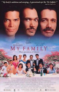 My Family/Mi Familia- great movie for reunions!  (I was an extra in this movie) :-) dance scenes...