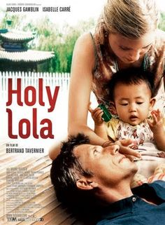 Holy Lola (2004) An emotional roller-coaster of the trials and tribulations of a French couple's efforts to adopt an orphan baby in Cambodia.