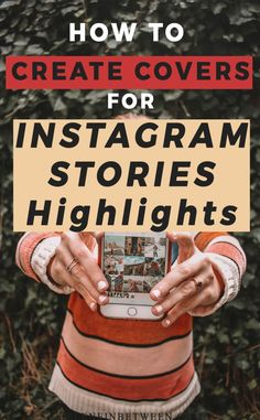 How to create covers for Instagram Stories Highlights. Instagram Stories Highlights bring you the option to feature photos and videos you'd like to keep around for more than 24 hours. This is a great way to create your brand, show others the real you, and focus on things that will help you grow your account. This post will step-by-step how to create covers for Instagram Stories Highlights and my favorite apps to use, all free. #instagram #instagramstories #instagramstorieshighlight…