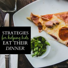 Strategies for Helping Kids Eat Their Dinner Already | #HSLDABlog