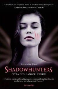 Shadowhunters - Città degli angeli caduti (C. Clare, 2011)