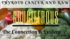 A goitrogen is a thyroid antagonist found in food. Thyroid cancer is no joke. As someone with hypothyroidism, should you avoid these vegetables completely?