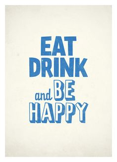 Eat Drink and Be Happy Motivational Typography by NeueGraphic
