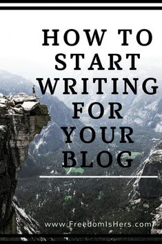 How To Start Writing For Your Blog