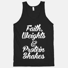 Workout your body and your faith with this Faith, Weights & Protein Shakes shirt! Get your fitness on at the gym and show everyone that you are working out for Jesus!