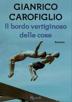 """Incontro con Gianrico Carofiglio: """"Il bordo vertiginoso delle cose"""", la scrittura e tanto altro"""