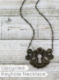 Upcycled keyhole necklace - make jewelry from old furniture hardware