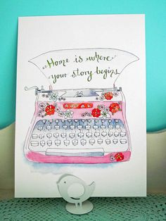 "retro typewriter art ""Home is where your story begins"""