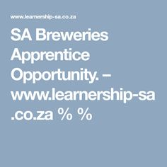 SA Breweries has an exciting opportunity for induviduals who are passionate to become qualified mechanical and electrical Apprentice programme Job Portal, Problem Solving Skills, Apply Online, Will Turner, Teamwork, Brewery, Opportunity, Knowledge, How To Apply