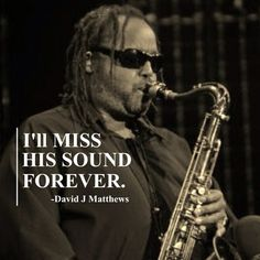 I'll miss his sound forever. Dave Matthews said about LeRoi Moore. I SAY IT TOOK TWO talented guys to replace him! Music Love, Music Is Life, My Music, Matthews Friends, Band Pictures, Band Photos, Dave Matthews Band, Jazz Festival, Him Band