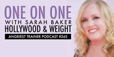 Angriest Trainer 265: Anna's 1 on 1 with Sarah Baker