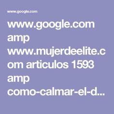 www.google.com amp www.mujerdeelite.com articulos 1593 amp como-calmar-el-dolor-de-las-varices