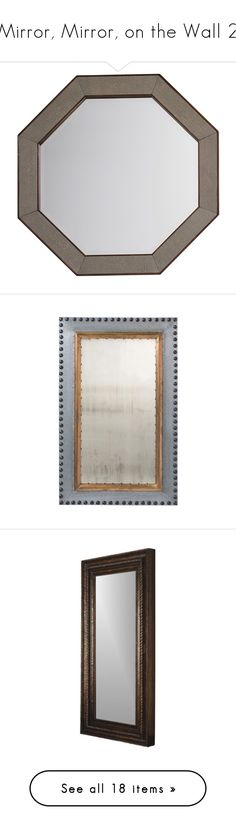 """Mirror, Mirror, on the Wall 2"" by mysfytdesigns ❤ liked on Polyvore featuring home, home decor, mirrors, parking mirror, octagon mirror, oversized mirrors, vertical mirror, brown, ornate mirror and hooker furniture"