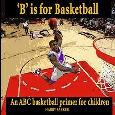 B is for Basketball (ABC Sports Picture Books) by Harry Barker, http://www.amazon.com/dp/B00BPESX36/ref=cm_sw_r_pi_dp_.Y7orb05RCZP5