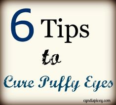 6 Tips to cure Puffy Eyes
