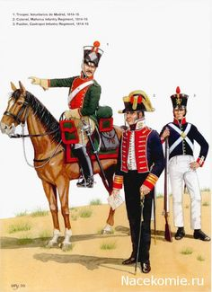 Spanish Army of the Napoleonic Wars (3) 1812-1815 1_Trooper, Volontaires de Madrid 1814-15 2-Colonel, Mallorca Infantry Regt 1814-15 3-Fusilier, Castropol Infantry Regt 1814-15