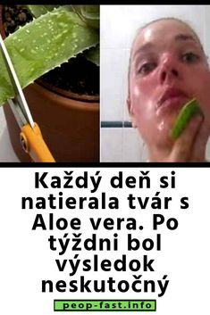 Každý deň si natierala tvár s Aloe vera. Beauty Tips For Skin, Skin Care Tips, Health And Beauty, Aloe Vera, Beauty Soap, Pimples, Oily Skin, Health And Nutrition, Healthy Skin