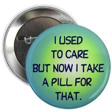 I Used to Care Button for