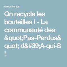 """On recycle les bouteilles ! - La communauté des """"Pas-Perdus"""" d'A‑qui‑S !"""