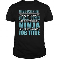 REPAIR ORDER CLERK Ninja T Shirts, Hoodies, Sweatshirts. CHECK PRICE ==► https://www.sunfrog.com/LifeStyle/REPAIR-ORDER-CLERK-Ninja-T-shirt-Black-Guys.html?41382
