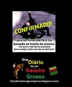 Diário de um Gaúcho Grosso: MATRIX A MODA GAÚCHO GROSSO