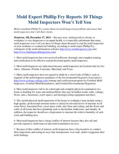Mold consultant Phillip Fry warns about ten mold inspection problems and issues that mold inspectors don't tell their clients. http://www.moldexpertconsultants.com