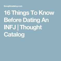 16 Things To Know Before Dating An INFJ | Thought Catalog