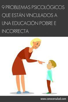 9 Problemas psicológicos que están vinculados a una educación pobre e incorrecta #salud