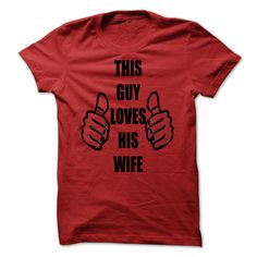 (Greatest T-Shirts) This Guy Loves His Wife - Buy Now...