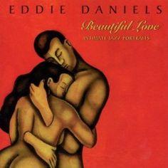 Beautiful Love - Eddie Daniels