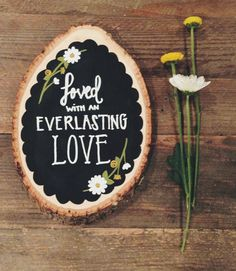 """""""Loved With An Everlasting Love"""" Jeremiah 31:3"""