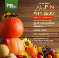 Enter the Fall Pin Love Sweepstakes for your chance to win big! Learn more at - http://contests.tailwindapp.com/bhgrealestate/fall-pin-love