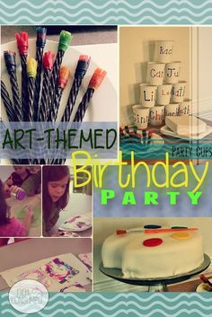Art Themed Birthday Party ideas, food and crafts.