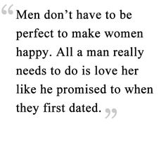 L0VE THIS...My man may not be perfect..All that matters is that he loves me, respects me,  treats me like a Queen .. we are very happy