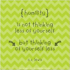 humility // thinking of yourself less C.S Lewis
