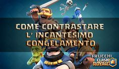 Come contrastare Incantesimo Congelamento Clash Royale?