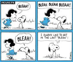 My dog Sheldon always has to get the last bark in!