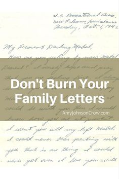 Don't Burn Your Family Letters When You Declutter - Once those letters are gone, they're gone forever. Some things to think about when faced with decluttering or downsizing your home.