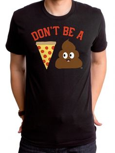 "Men's ""Pizza Poop"" Tee by Goodie Two Sleeves (Black) #inkedshop #pizza #poop #dontbeapizzapooper"