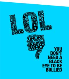 - You don't need a black eye to be bullied - Cyberbullying poster