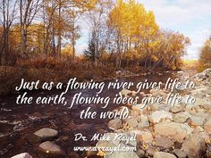 Just as a flowing river gives life to the earth, flowing ideas give life to the world. #inspirationalquotes #motivationalquotes #foodforthought #dailymotivation #goodday #motivational #inspirational  #motivationalmd #getinspired #wordstoliveby #iloveNL #exploreNL #newfoundland #iloveCanada #shoalharbour #clarenville #exploreCanada