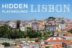 We went searching for our favourite Lisbon playgrounds - find out which are the best children's playgrounds in Lisbon.