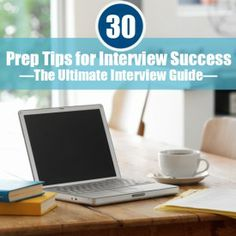The Ultimate Interview Guide: 30 Prep Tips for Job Interview Success -You have to make a great first impression appearance-wise (no wrinkly suits here!), have a great knowledge of your target company and its product, and, of course, know exactly how to convey that you're the perfect fit for the job.