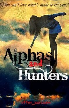"""Alphas and Hunters: ♠ Chapter 1 ♠"" by utter_sarcasm - ""Famous, handsome, and one of the youngest billionaires around. As simple as that, right? Not. Only w…"""