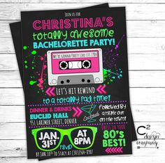 Totally Awesome Neon 80's Bachelorette Invitation by cSquaredDesignCo on Etsy https://www.etsy.com/listing/213713398/totally-awesome-neon-80s-bachelorette