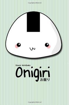 Kawaii Notebooks: Onigiri: The Cutest 4x6 Notebooks You've Just Got To Have von Joe Dolan