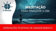 Meditação poderosa da noite - Lei da atração - Afirmações Positivas