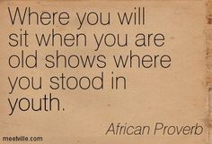quotation-african-proverb-youth-life-meetville-quotes-7808.jpg (403×275)